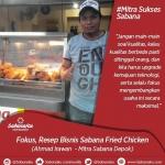 Inilah Ahmad Irawan, Mitra Sukses Sabana Fried Chicken dari Depok