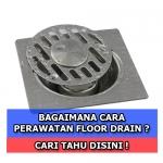 Tips Merawat Floor Drain ala Roto Rooter